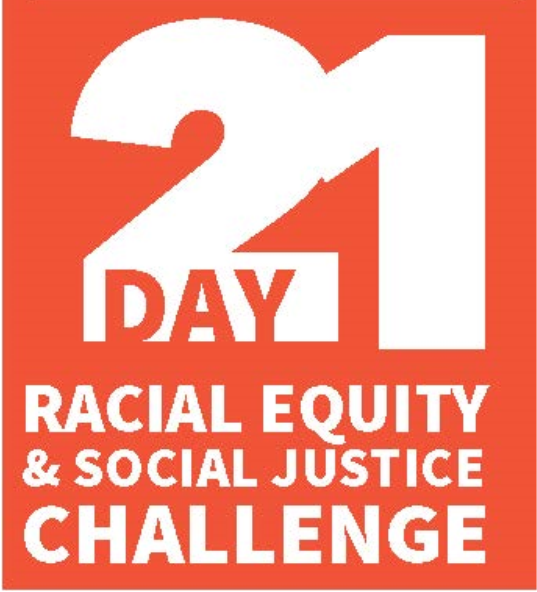 21 Day Racial Equity and Social Justice Challenge